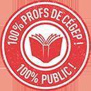 100% Profs de Cégep ! 100% public !